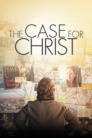 The Case for Christ movie cast and synopsis.