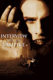Interview with the Vampire: The Vampire Chronicles movie cast and synopsis.