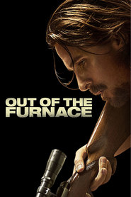 Another movie Out of the Furnace of the director Scott Cooper.