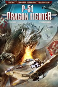 P-51 Dragon Fighter movie cast and synopsis.