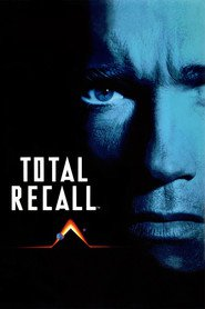 Total Recall movie cast and synopsis.