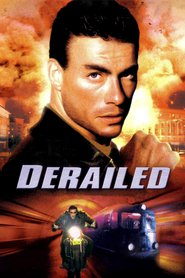 Derailed movie cast and synopsis.
