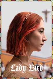 Lady Bird movie cast and synopsis.