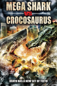 Mega Shark vs. Crocosaurus movie cast and synopsis.