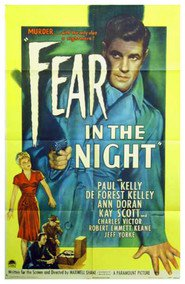 Another movie Fear in the Night of the director Maxwell Shane.