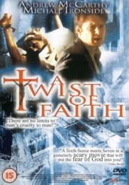 Another movie A Twist of Faith of the director Chris Angel.