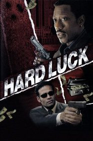 Another movie Hard Luck of the director Mario Van Peebles.