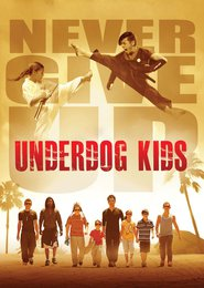 Underdog Kids movie cast and synopsis.