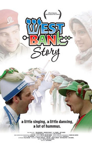 Another movie West Bank Story of the director Ari Sandel.