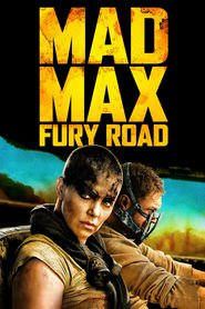Mad Max: Fury Road - latest movie.