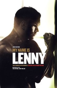 Another movie My Name Is Lenny of the director Ron Scalpello.