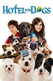Hotel for Dogs movie cast and synopsis.