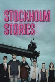 Stockholm Stories movie cast and synopsis.