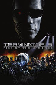 Terminator 3: Rise of the Machines movie cast and synopsis.