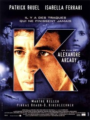 Another movie K of the director Alexandre Arcady.
