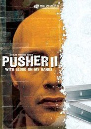 Another movie Pusher II of the director Nicolas Winding Refn.
