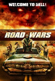 Road Wars movie cast and synopsis.