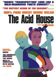 Another movie The Acid House of the director Paul McGuigan.