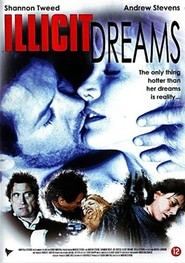 Illicit Dreams movie cast and synopsis.