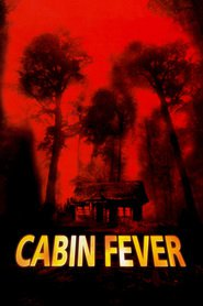 Another movie Cabin Fever of the director Eli Roth.