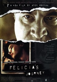 Another movie Felicia's Journey of the director Atom Egoyan.
