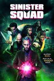 Sinister Squad movie cast and synopsis.
