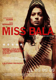 Another movie Miss Bala of the director Gerardo Naranjo.