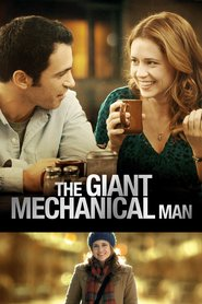 Another movie The Giant Mechanical Man of the director Lee Kirk.