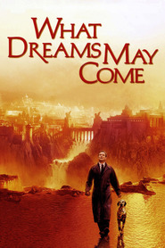 What Dreams May Come movie cast and synopsis.
