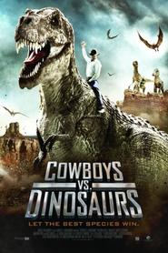Cowboys vs Dinosaurs movie cast and synopsis.