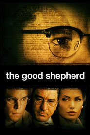 Another movie The Good Shepherd of the director Robert De Niro.