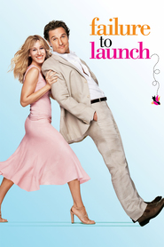 Another movie Failure to Launch of the director Tom Dey.