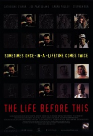 Another movie The Life Before This of the director Jerry Ciccoritti.