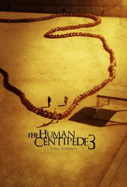 The Human Centipede III (Final Sequence) movie cast and synopsis.