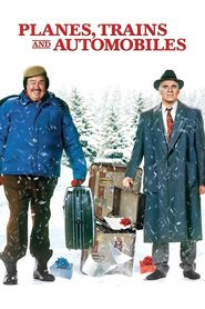 Another movie Planes, Trains & Automobiles of the director John Hughes.