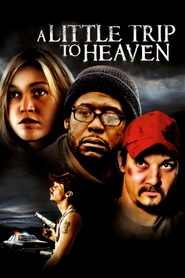 A Little Trip to Heaven movie cast and synopsis.