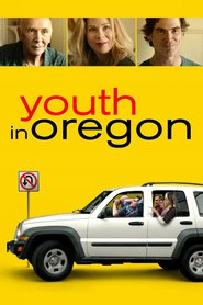 Youth in Oregon movie cast and synopsis.