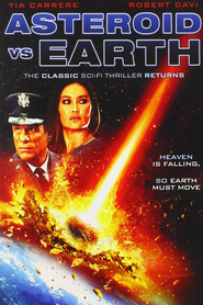 Asteroid vs. Earth movie cast and synopsis.