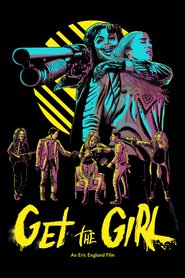 Get the Girl movie cast and synopsis.