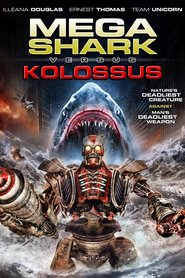 Mega Shark vs. Kolossus movie cast and synopsis.