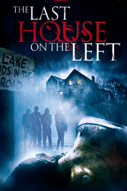 Another movie The Last House on the Left of the director Dennis Iliadis.