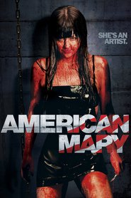 Another movie American Mary of the director Jen Soska.