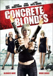 Concrete Blondes movie cast and synopsis.