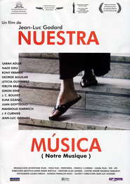 Another movie Notre musique of the director Jean-Luc Godard.