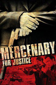 Mercenary for Justice movie cast and synopsis.