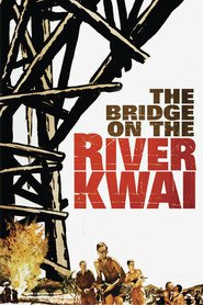 The Bridge on the River Kwai movie cast and synopsis.