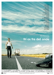 Another movie Fri os fra det onde of the director Ole Bornedal.