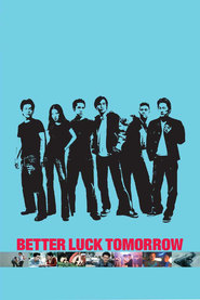 Another movie Better Luck Tomorrow of the director Justin Lin.