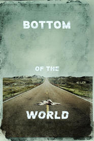 Bottom of the World movie cast and synopsis.
