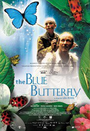 Another movie The Blue Butterfly of the director Lea Pool.